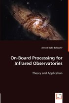 On-Board Processing for Infrared Observatories - Theory and Application