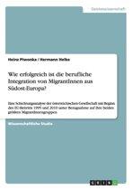 Wie Erfolgreich Ist Die Berufliche Integration Von Migrantinnen Aus Sudost-Europa?
