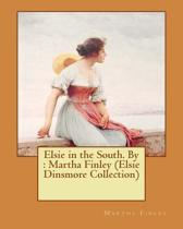 Elsie in the South. by