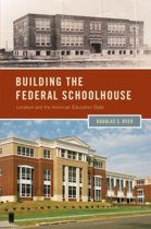 Building the Federal Schoolhouse