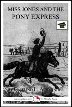 Miss Jones and the Pony Express: A 15-Minute Fantasy, Educational Version
