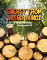 Energy From Living Things - Biomass Energy - Next Generation Energy
