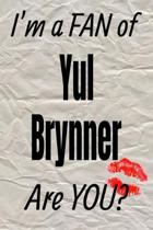 I'm a Fan of Yul Brynner Are You? Creative Writing Lined Journal