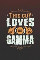 This Guy Loves His Gamma: Family life Grandma Mom love marriage friendship parenting wedding divorce Memory dating Journal Blank Lined Note Book