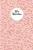 Hochzeitstagebuch Planer Begleiter f�r die Hochzeitsvorbeireitung: Das Perfekte Notizbuch f�r den gro�en Tag