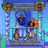 Sweet Maggie Magnolia Goes to Mardi Gras!