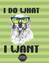Dot Grid Notebook I Do What I Want: Golden Retriever Dotted Notebook Paper 8.5 X 11, Bullet Journal - Dot Grid Journal Graphing Pad Drawing And Taking