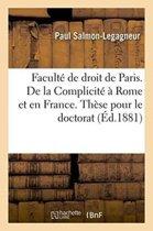 Facult� de Droit de Paris. de la Complicit� � Rome Et En France. Th�se Pour Le Doctorat