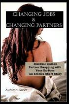 Changing Jobs & Changing Partners: Bisexual Women Partner Swapping with your Ex-boss: An Erotica Short Story