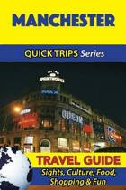 Manchester Travel Guide (Quick Trips Series)
