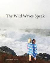 The Wild Waves Speak