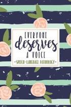 Everyone Deserves A Voice Speech Language Pathology