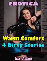 Erotica: Warm Comfort: 4 Dirty Stories