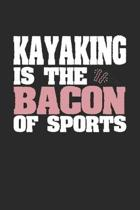 Kayaking Is The Bacon of Sports: Dot Grid Notebook Journal Gift (6 x 9 - 150 pages) - Journal dotted paper - For Bullet Journaling, Lettering, Field N