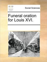 Funeral Oration for Louis XVI.