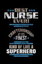 Best Nurse Ever Craftsmanship At It's Finest Kind Of Like A Superhero