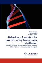 Behaviour of Autotrophic Protists Facing Heavy Metal Challenges