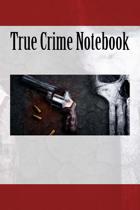 True Crime Notebook