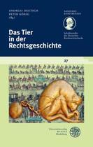 Schriftenreihe Des Deutschen Rechtsworterbuchs / Das Tier in Der Rechtsgeschichte