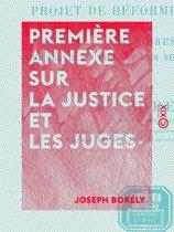 Première annexe sur la justice et les juges