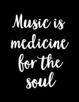 Music Is Medicine for the Soul