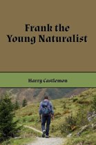 Frank the Young Naturalist