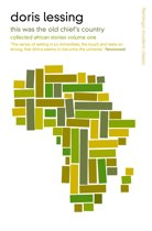 This Was the Old Chief's Country: Collected African Stories Volume One