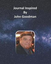 Journal Inspired by John Goodman