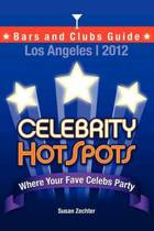 2012 Celebrity Hotspots Los Angeles Bars and Clubs Guide