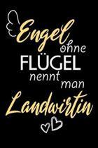 Engel Ohne Fl�gel Nennt Man Landwirtin: A5 Punkteraster - Notebook - Notizbuch - Taschenbuch - Journal - Tagebuch - Ein lustiges Geschenk f�r Freunde