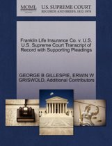 Franklin Life Insurance Co. V. U.S. U.S. Supreme Court Transcript of Record with Supporting Pleadings