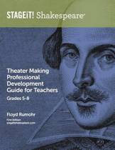 Stageit! Shakespeare Theater Making Professional Development Guide for Teachers Grades 5-8