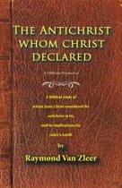The Antichrist Whom Christ Declared