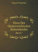 Flora Des Oesterreichischen Kustenlandes Band 1