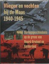Vliegen en Vechten bij de Maas 1940-1945