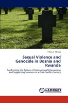 Sexual Violence and Genocide in Bosnia and Rwanda
