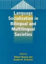 Language Socialization in Bilingual and Multilingual Societies