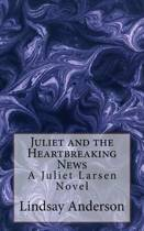 Juliet and the Heartbreaking News
