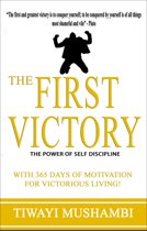 The First Victory: The Power of Self-Discipline