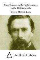 Mass' George-A Boy's Adventures in the Old Savannah
