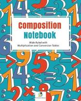 Composition Notebook Wide Ruled with Multiplication and Conversion Tables
