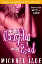 Getting Naughty on the Road 1