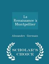 La Renaissance a Montpellier - Scholar's Choice Edition