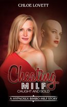 Cheating Milf Caught And Sold: A Hypnosex Bimbo Milf Story