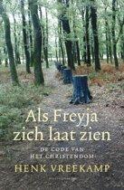 Als Freyja zich laat zien