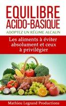 Equilibre acido basique - Adoptez un régime alcalin -