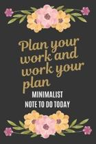 To Do Today: Plan Your Work and Work Your Plan 100 days: A Minimalist Note To Do Today with beautiful floral black cover