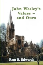 John Wesley's Values--and Ours