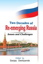 Two Decades of Re-Emerging Russia: Challenges and Prospects