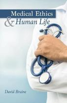 Medical Ethics and Human Life